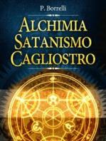 Alchimia, Satanismo, Cagliostro