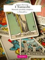 I Tarocchi: Manuale tascabile completo