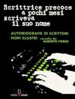 Scrittrice precoce a pochi mesi scriveva il suo nome - autobiografie di scrittori non illustri