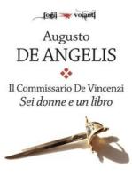 Il Commissario De Vincenzi. Sei donne e un libro