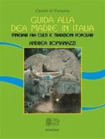 Guida alla Dea Madre in Italia: Itinerari fra culti e tradizioni popolari
