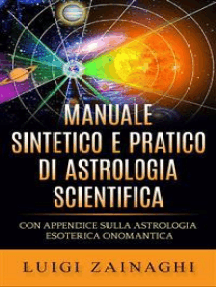 Manuale sintetico e pratico di astrologia scientifica: Con Appendice sulla Astrologia esoterica onomantica