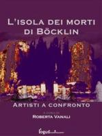 L'isola dei morti di Bocklin - artisti a confronto