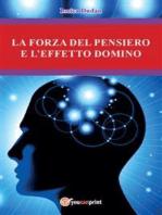 La forza del pensiero e l'effetto domino
