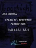 I Files del Detective Freddy Pizzi - Files N. 1, 2, 3, 4, 5, 6