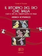 Il ritorno del dio che balla: Culti e riti del Tarantolismo in Italia