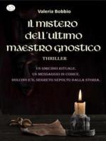 Il mistero dell'ultimo maestro gnostico