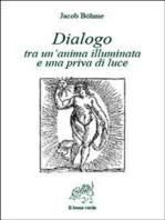 Dialogo tra un'anima illuminata e una priva di luce