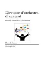 Direttore d'orchestra di se stessi