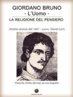 Giordano Bruno o La religione del pensiero - L'Uomo