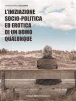 L'Iniziazione Socio-Politica ed Erotica di un Uomo Qualunque