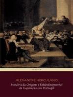 História da Origem e Estabelecimento da Inquisição em Portugal