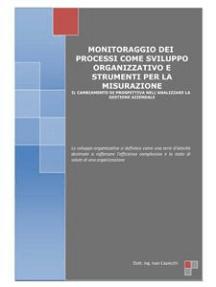 Monitoraggio dei processi come sviluppo organizzativo e strumenti per la misurazione