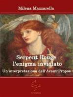 Serpent Rouge l'enigma inviolato - Un'interpretazione dell'Avant-Propos