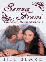 Senza Freni (trilogia di Santa Monica, libro #1)