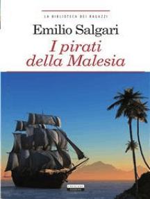 I pirati della Malesia: Ediz. integrale
