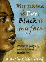 My Name is Eve; Black is my Face