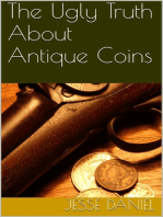 The Ugly Truth About Antique Coins