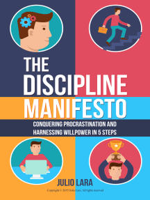 The Discipline Manifesto: Conquering Procrastination and Harnessing Willpower in 5 Steps