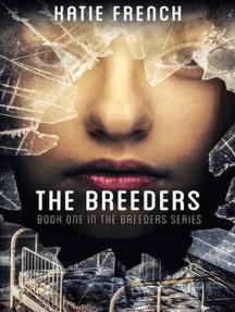 The Breeders: The Breeders Series, #1