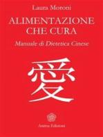 Alimentazione che cura: Manuale di dietetica cinese