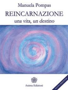 Reincarnazione: Una vita, un destino