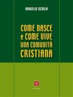 Come nasce e come vive una comunità cristiana