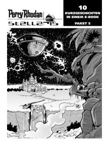 Stellaris Paket 5: Perry Rhodan Stellaris Geschichten 41-50