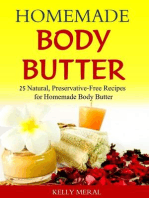 Homemade Body Butter 25 Natural, Preservative-Free Recipes for Homemade Body Butter