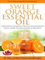 Sweet Orange Essential Oil The #1 Rejuvenating Oil in Aromatherapy Powerful Disinfectant & Deodorizer Plus+ How to Use Guide & Recipes