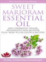Sweet Marjoram Essential Oil Anti-spasmodic Healer Restorative Pain Reliever Plus+ How to Use Guide & Recipes