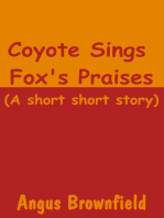 Coyote Sings Fox's Praises (A Short Short Story)
