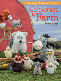 Crochet a Farm: 19 Cute-as-Can-Be Barnyard Creations