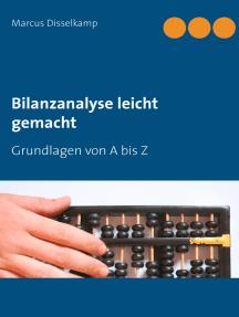 Bilanzanalyse leicht gemacht: Grundlagen von A bis Z