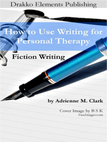 Fiction Writing: How to Use Writing for Personal Therapy: How to Use Writing for Personal Therapy, #1