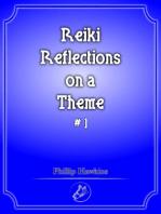 Reiki Reflections on a Theme #1