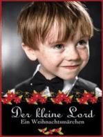 Der kleine Lord - ein Weihnachtsmärchen - Der Klassiker unter den Weihnachtsgeschichten (Illustrierte deutsche Ausgabe)