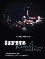 Supreme Kind of Brew. Tre capolavori Jazz: riscoperta e nuove prospettive