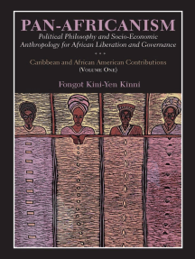 Pan-Africanism: Political Philosophy and Socio-Economic Anthropology for African Liberation and Governance: Caribbean and African American Contributions