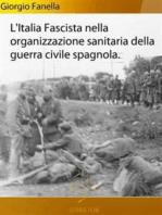 L'Italia fascista nella organizzazione sanitaria della guerra civile spagnola