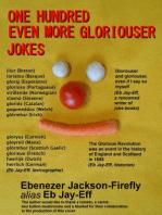 One Hundred Even More Gloriouser Jokes