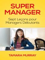 Super Manager: Sept Leçons pour Managers Débutants