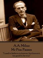 Mr Pim Passes By