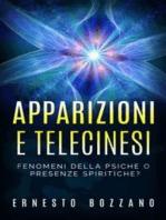 Apparizioni e Telecinesi - Fenomeni della psiche o presenze spiritiche?