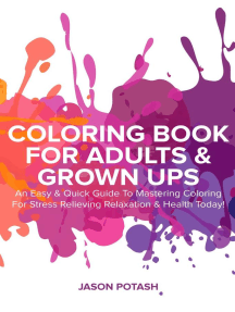 Coloring Book For Adults Grown Ups An Easy Quick Guide To Mastering