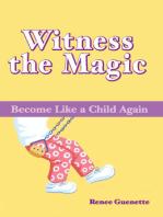 Witness the Magic