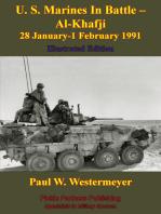 U. S. Marines In Battle - Al-Khafji 28 January-1 February 1991 Operation Desert Storm [Illustrated Edition]