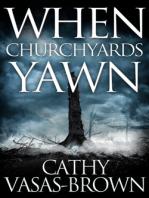 When Churchyards Yawn