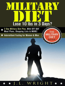 Military Diet: Lose 10 lbs in 3 Days? 3 Day Military Diet Plan, With OFF DAY Meal Plans, Shopping Lists & MORE! (The Military Diet Book: Intermittent Fasting for Women & Men)