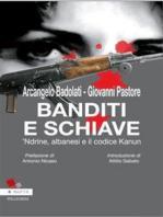 Banditi e Schiavi. 'Ndrine, albanesi e codice Kanun